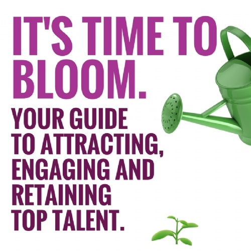 Attracting, Engaging and Retaining Top Talent.