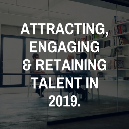 Attracting, engaging and retaining talent in 2019