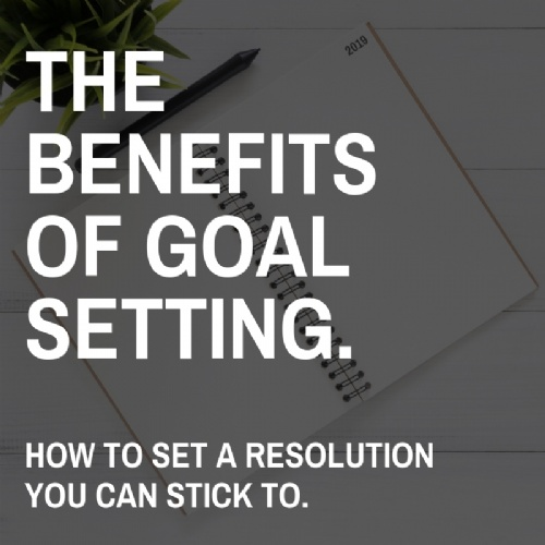 The Benefits of Goal Setting