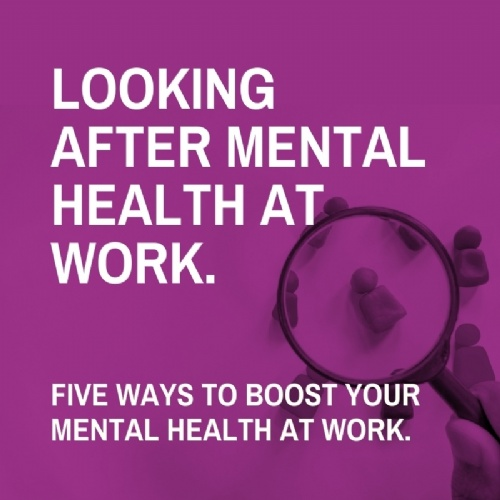 Looking After Mental Health at Work