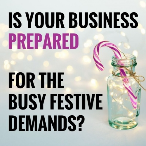 Preparing Your Business For Busy Festive Demands
