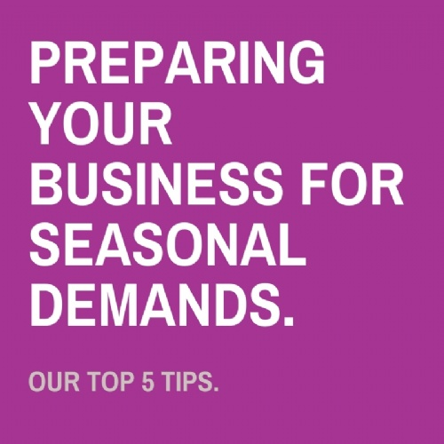 Preparing your business for seasonal demands.