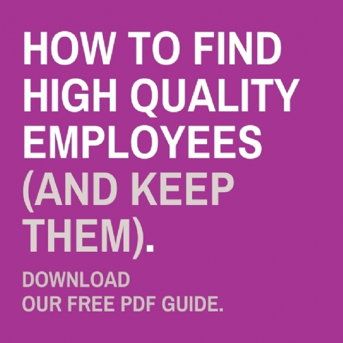 How to find high quality employees (& keep them)